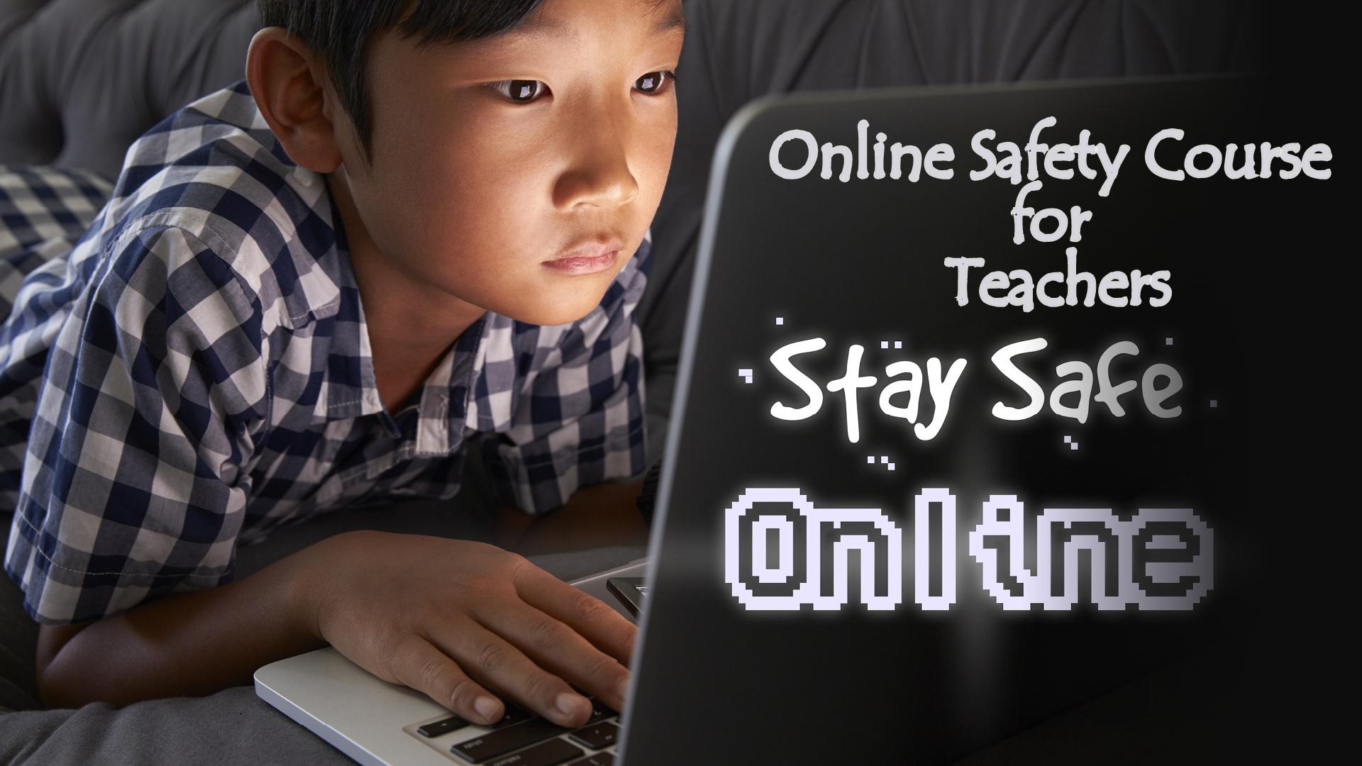 Online Safety Course for DSL's -Teachers – LSA's